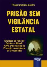 Capa do livro: Prisão sem Vigilância Estatal, Thiago Grazziane Gandra