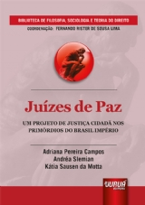 Capa do livro: Juízes de Paz, Adriana Pereira Campos, Andréa Slemian e Kátia Sausen da Motta
