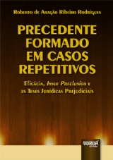 Capa do livro: Precedente Formado em Casos Repetitivos, Roberto de Aragão Ribeiro Rodrigues