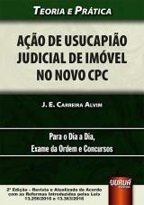 Capa do livro: Ação de Usucapião Judicial de Imóvel no Novo CPC - Teoria e Prática, J. E. Carreira Alvim