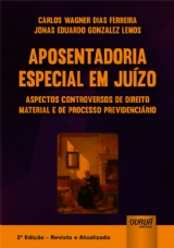 Capa do livro: Aposentadoria Especial em Juízo, Carlos Wagner Dias Ferreira e Jonas Eduardo Gonzalez Lemos
