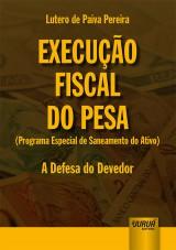 Capa do livro: Execução Fiscal do PESA (Programa Especial de Saneamento do Ativo), Lutero de Paiva Pereira