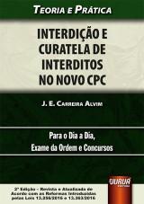 Capa do livro: Interdição e Curatela de Interditos no Novo CPC, J. E. Carreira Alvim