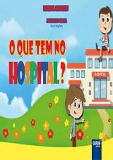 Capa do livro: O que tem no hospital?, Marina Menezes - Ilustrações: Jana Neves Garcia