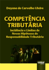 Capa do livro: Competência Tributária, Dayana de Carvalho Uhdre