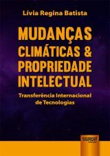 Capa do livro: Mudanças Climáticas & Propriedade Intelectual, Lívia Regina Batista