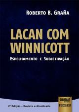 Capa do livro: Lacan com Winnicott - Espelhamento e Subjetivação, Roberto B. Graña