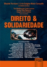 Capa do livro: Direito & Solidariedade, Coordenadoras: Elisaide Trevisam e Livia Gaigher - Organizadores: Yuri Nathan da Costa Lannes, Eudes Vitor Bezerra e Angela Jank Calixto