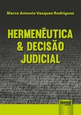 Capa do livro: Hermenêutica & Decisão Judicial, Marco Antonio Vasquez Rodriguez