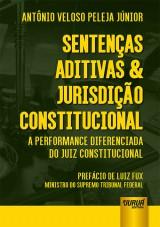 Capa do livro: Sentenças Aditivas & Jurisdição Constitucional, Antônio Veloso Peleja Júnior