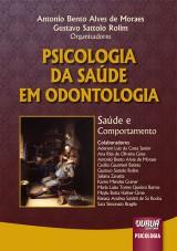 Capa do livro: Psicologia da Saúde em Odontologia, Organizadores: Antonio Bento Alves de Moraes e Gustavo Sattolo Rolim