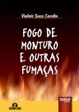 Capa do livro: Fogo de Monturo e Outras Fumaças, Vladimir Souza Carvalho
