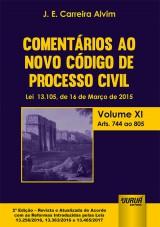 Capa do livro: Comentários ao Novo Código de Processo Civil - Lei 13.105, de 16 de Março de 2015 - Volume XI - Arts. 744 ao 805, J. E. Carreira Alvim