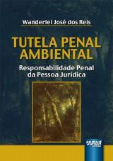 Capa do livro: Tutela Penal Ambiental, Wanderlei José dos Reis
