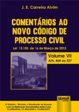 Capa do livro: Comentários ao Novo Código de Processo Civil - Lei 13.105, de 16 de Março de 2015 - Volume VII - Arts. 464 ao 527, J. E. Carreira Alvim