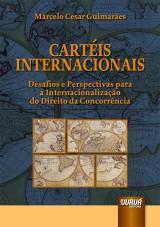 Capa do livro: Cartéis Internacionais, Marcelo Cesar Guimarães
