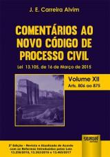 Capa do livro: Comentários ao Novo Código de Processo Civil - Lei 13.105, de 16 de Março de 2015 - Volume XII - Arts. 806 ao 875, J. E. Carreira Alvim