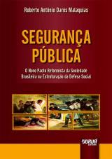 Capa do livro: Segurança Pública, Roberto Antônio Darós Malaquias