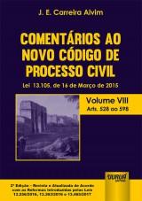 Capa do livro: Comentários ao Novo Código de Processo Civil - Lei 13.105, de 16 de Março de 2015 - Volume VIII - Arts. 528 ao 598, J. E. Carreira Alvim