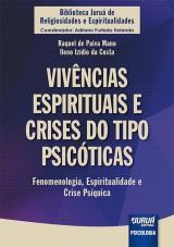 Capa do livro: Vivências Espirituais e Crises do Tipo Psicóticas, Raquel de Paiva Mano e Ileno Izídio da Costa