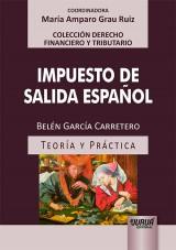 Capa do livro: Impuesto de Salida Español - Teoría y Práctica - Colección Derecho Financiero Y Tributario – Coordinadora: María Amparo Grau Ruiz, Belén García Carretero