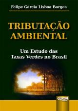 Capa do livro: Tributação Ambiental, Felipe Garcia Lisboa Borges