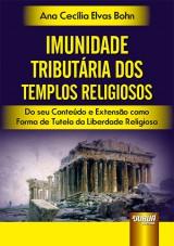 Capa do livro: Imunidade Tributária dos Templos Religiosos, Ana Cecília Elvas Bohn