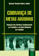 Capa do livro: Cobrança de Metas Abusivas, Dicesar Beches Vieira Júnior