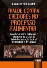 Capa do livro: Fraude Contra Credores no Processo Falimentar, Clara Moreira Azzoni