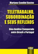 Capa do livro: Teletrabalho, Subordinação e seus Reflexos, Mariana Candini Bastos