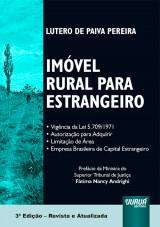 Capa do livro: Imóvel Rural para Estrangeiro • Vigência da Lei 5.709/1971 • Autorização para Adquirir • Limitação de Área • Empresa Brasileira de Capital Estrangeiro, Lutero de Paiva Pereira