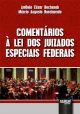 Capa do livro: Comentários à Lei dos Juizados Especiais Federais, Antônio César Bochenek e Márcio Augusto Nascimento