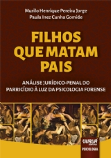 Capa do livro: Filhos que Matam Pais, Murilo Henrique Pereira Jorge e Paula Inez Cunha Gomide