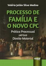 Capa do livro: Processo de Família e o Novo CPC, Valéria Julião Silva Medina