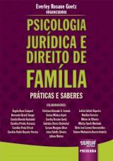 Capa do livro: Psicologia Jurídica e Direito de Família, Organizadora: Everley Rosane Goetz