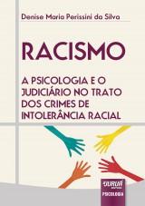 Capa do livro: Racismo - A Psicologia e o Judiciário no Trato dos Crimes de Intolerância Racial, Denise Maria Perissini da Silva