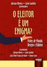 Capa do livro: O Eleitor é um Enigma?, Coordenadores: Adriano Oliveira e Carlos Gadelha
