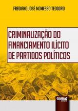 Capa do livro: Criminalização do Financiamento Ilícito de Partidos Políticos, Frediano José Momesso Teodoro