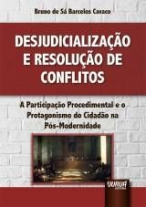 Capa do livro: Desjudicialização e Resolução de Conflitos, Bruno de Sá Barcelos Cavaco