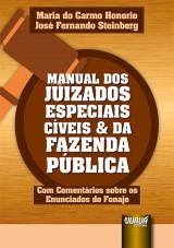 Capa do livro: Manual dos Juizados Especiais Cíveis & da Fazenda Pública, Maria do Carmo Honorio e José Fernando Steinberg