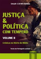 Capa do livro: Justiça & Política com Tempero - Volume II, Gonçalo S. de Melo Bandeira