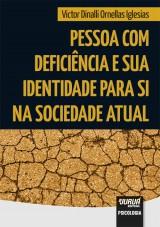 Capa do livro: Pessoa com Deficiência e sua Identidade para Si na Sociedade Atual, Victor Dinalli Ornellas Iglesias