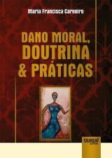 Capa do livro: Dano Moral, Doutrina & Práticas, Maria Francisca Carneiro