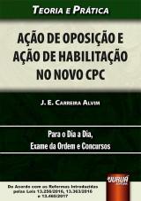 Capa do livro: Ação de Oposição e Ação de Habilitação no Novo CPC, J. E. Carreira Alvim