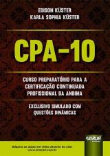 Capa do livro: CPA-10 - Curso Preparatório para a Certificação Continuada Profissional da ANBIMA, Edison Küster e Karla Sophia Küster