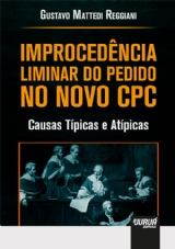 Capa do livro: Improcedência Liminar do Pedido no Novo CPC, Gustavo Mattedi Reggiani