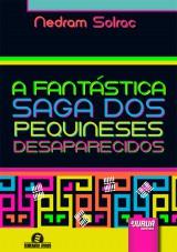 Capa do livro: Fantástica Saga dos Pequineses Desaparecidos, A, Nedram Solrac
