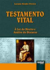 Capa do livro: Testamento Vital, Luciana Mendes Pereira