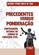 Capa do livro: Precedentes versus Ponderação, Manoel Pedro Ribas de Lima