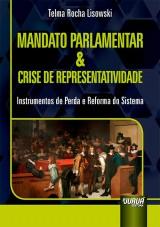 Capa do livro: Mandato Parlamentar & Crise de Representatividade, Telma Rocha Lisowski